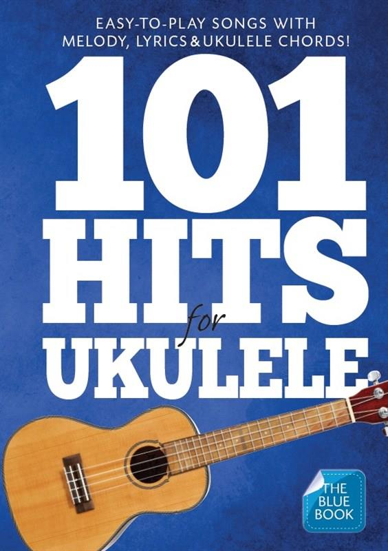 101 HITS FOR UKULELE - THE BLUE BOOK