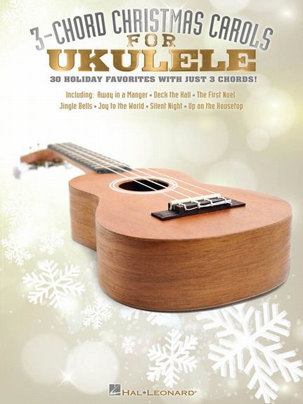 3-CHORD CHRISTMAS CAROL FOR UKULELE