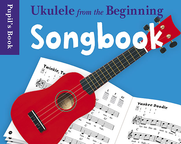 UKULELE FROM THE BEGINNING - SONGBOOK - Pupil´s book