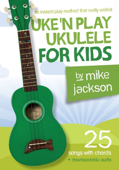 UKE´N PLAY UKULELE FOR KIDS - MIKE JACKSON