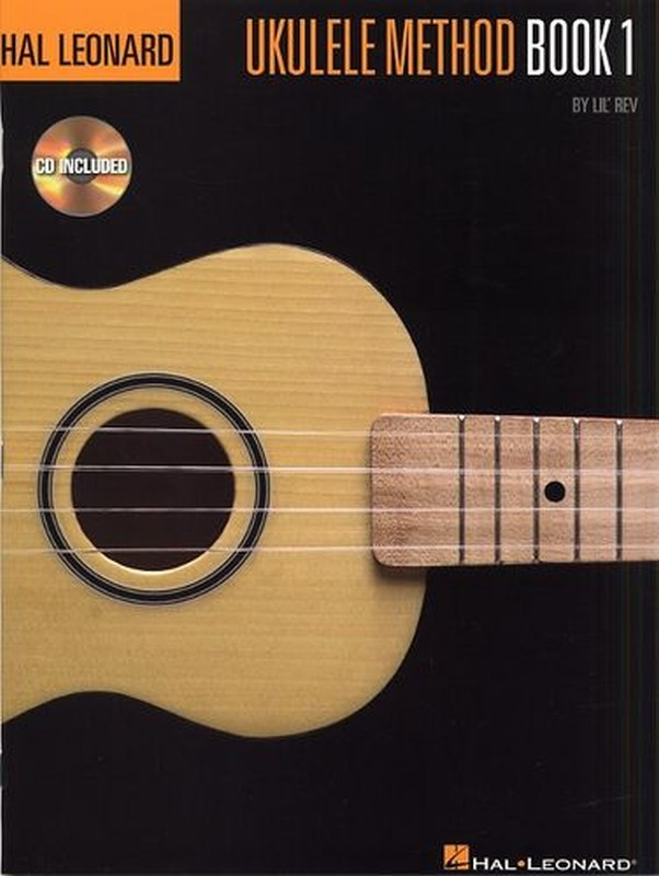 THE HAL LEONARD UKULELE METHOD: BOOK 1