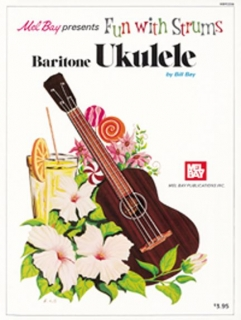 FUN WITH STRUMS, BARITONE UKULELE