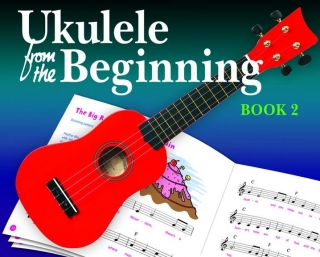 UKULELE FROM THE BEGINNING BOOK 2