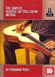THE COMPLETE ACOUSTIC STEEL GUITAR METHOD
