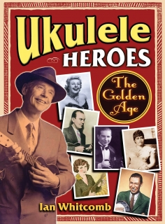 UKULELE HEROES - THE GOLDEN AGES