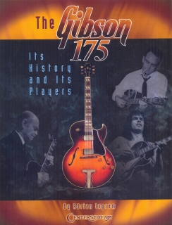 THE GIBSON 175 - ITS HISTORY AND ITS PLAYERS