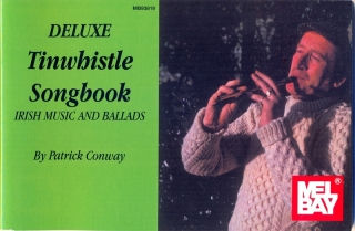 DELUX TINWHISTLE SONGBOOK - IRISH MUSIC AND BALLADS