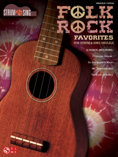 FOLK ROCK FAVORITES FOR STRUM & SING UKULELE