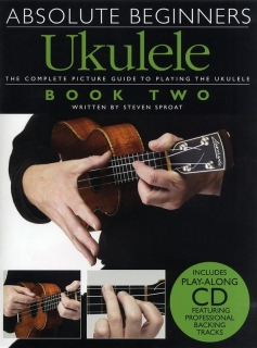 ABSOLUTE BEGINNERS UKULELE - BOOK 2