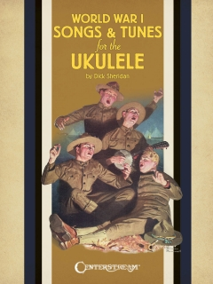 WORLD WAR I SONGS & TUNES FOR THE UKULELE