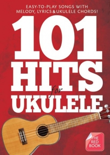 101 HITS FOR UKULELE - THE RED BOOK