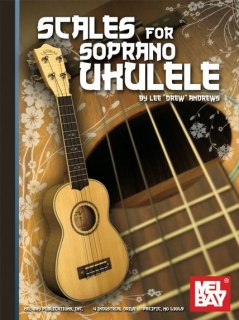 SCALES FOR THE SOPRANO UKULELE